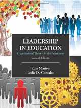 9781577669517-1577669517-Leadership in Education: Organizational Theory for the Practitioner, Second Edition