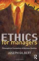 9780415807098-0415807093-Ethics for Managers: Philosophical Foundations & Business Realities