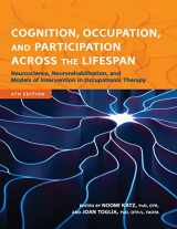 9781569004005-1569004005-Cognition, Occupation, and Participation Across the Lifespan: Neuroscience, Neurorehabilitation, and Models of Intervention