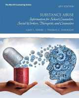 9780134387642-0134387643-Substance Abuse: Information for School Counselors, Social Workers, Therapists, and Counselors