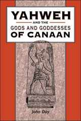9780826468307-0826468306-Yahweh and the Gods and Goddesses of Canaan (The Library of Hebrew Bible/Old Testament Studies, 265)
