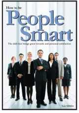 9780988727519-098872751X-How To Be People Smart: The skill that brings great rewards and personal satisfaction