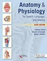 9781635502794-1635502799-Anatomy & Physiology for Speech, Language, and Hearing