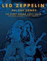 9780316448673-0316448672-Led Zeppelin All the Songs: The Story Behind Every Track