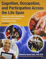 9781569003220-156900322X-Cognition, Occupation and Participation Across the Life Span: Neuroscience, Neurorehabilitation, and Models of Intervention in Occupational Therapy