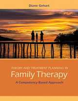 9781285456430-1285456432-Theory and Treatment Planning in Family Therapy: A Competency-Based Approach