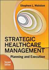 9781567939606-1567939600-Strategic Healthcare Management: Planning and Execution, Second Edition