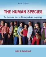 9780078034985-0078034981-The Human Species: An Introduction to Biological Anthropology, 9th Edition