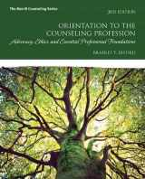 9780134387796-0134387791-Orientation to the Counseling Profession: Advocacy, Ethics, and Essential Professional Foundations (3rd Edition) (Merrill Counseling)