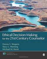 9781452235493-145223549X-Ethical Decision Making for the 21st Century Counselor (Counseling and Professional Identity)