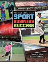 9781465287526-1465287523-Marketing for Sport Business Success