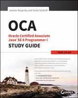 9781118957400-1118957407-OCA: Oracle Certified Associate Java SE 8 Programmer I Study Guide: Exam 1Z0-808