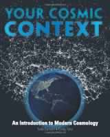 9780132400107-0132400103-Your Cosmic Context: An Introduction to Modern Cosmology