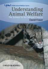 9781405136952-1405136952-Understanding Animal Welfare: The Science in its Cultural Context
