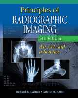 9781439058725-1439058725-Principles of Radiographic Imaging: An Art and A Science (Carlton,Principles of Radiographic Imaging)