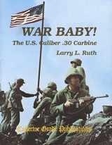 9780889351172-0889351171-War Baby! The U.S. Caliber .30 Carbine, Vol. 1