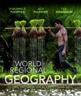 9781319048044-1319048048-World Regional Geography: Global Patterns, Local Lives