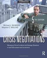 9781455776474-1455776475-Crisis Negotiations: Managing Critical Incidents and Hostage Situations in Law Enforcement and Corrections