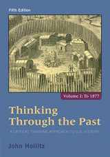 9781285427430-1285427432-Thinking Through the Past: A Critical Thinking Approach to U.S. History, Volume 1