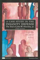 9781599413846-1599413841-A Case Study in the Insanity Defense―The Trial of John W. Hinckley, Jr., 3d (Coursebook)
