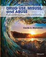 9781118539101-1118539109-Drug Use, Misuse and Abuse: Psychopharmacology in the 21st Century