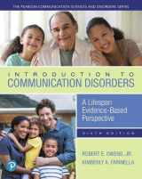 9780134801476-0134801474-Introduction to Communication Disorders: A Lifespan Evidence-Based Perspective (The Pearson Communication Sciences and Disorders Series)