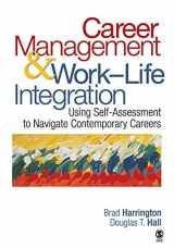 9781412937450-1412937450-Career Management & Work-Life Integration: Using Self-Assessment to Navigate Contemporary Careers