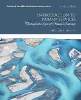 9780134461038-0134461037-Introduction to Human Services: Through the Eyes of Practice Settings (Merrill Social Work and Human Services)