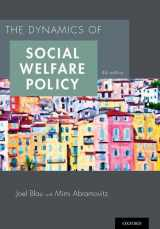 9780199316014-0199316015-The Dynamics of Social Welfare Policy