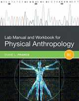 9781305259041-1305259041-Lab Manual and Workbook for Physical Anthropology