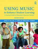 9780415709361-0415709369-Using Music to Enhance Student Learning: A Practical Guide for Elementary Classroom Teachers