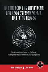 9780990844242-0990844242-Firefighter Functional Fitness: The Essential Guide to Optimal Firefighter Performance and Longevity