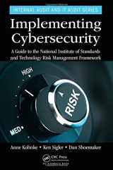 9781498785143-149878514X-Implementing Cybersecurity: A Guide to the National Institute of Standards and Technology Risk Management Framework (Internal Audit and IT Audit)