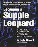 9781628600834-1628600837-Becoming a Supple Leopard (The Ultimate Guide to Resolving Pain, Preventing Injury, and Optimizing Athletic Performance)