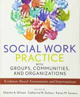 9781118176955-1118176952-Social Work Practice with Groups, Communities, and Organizations: Evidence-Based Assessments and Interventions
