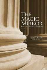 9780195081800-0195081803-The Magic Mirror: Law in American History