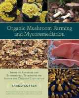 9781603584555-1603584552-Organic Mushroom Farming and Mycoremediation: Simple to Advanced and Experimental Techniques for Indoor and Outdoor Cultivation