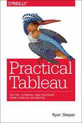 9781491977316-1491977310-Practical Tableau: 100 Tips, Tutorials, and Strategies from a Tableau Zen Master