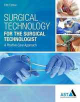 9781305956414-1305956419-Surgical Technology for the Surgical Technologist: A Positive Care Approach