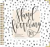 9781944515652-1944515658-Hand Lettering 101: An Introduction to the Art of Creative Lettering (Modern Calligraphy Series)