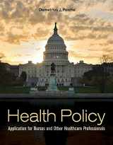 9780763783136-0763783137-Health Policy: Application for Nurses and Other Healthcare Professionals