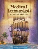 9781630912994-1630912999-Medical Terminology With Case Studies in Sports Medicine