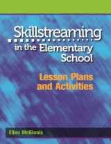 9780878225224-0878225226-Skillstreaming in the Elementary School: Lesson Plans and Activities