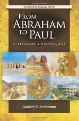9780758627995-0758627998-From Abraham to Paul: A Biblical Chronology