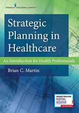 9780826164834-0826164838-Strategic Planning in Healthcare: An Introduction for Health Professionals – Comprehensive Healthcare Management Textbook with Access to eBook and Chapter Worksheets Included