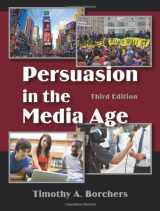 9781577668268-157766826X-Persuasion in the Media Age, Third Edition