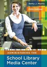 9781591586890-1591586895-Administering the School Library Media Center:5th Edition
