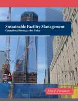 9780132556514-0132556510-Sustainable Facility Management: Operational Strategies for Today