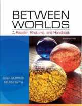 9780205251261-0205251269-Between Worlds: A Reader, Rhetoric, and Handbook