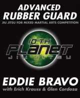 9781936608621-1936608626-Advanced Rubber Guard: Jiu-Jitsu for Mixed Martial Arts Competition